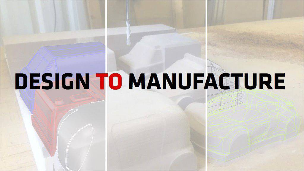 Design to Manufacture